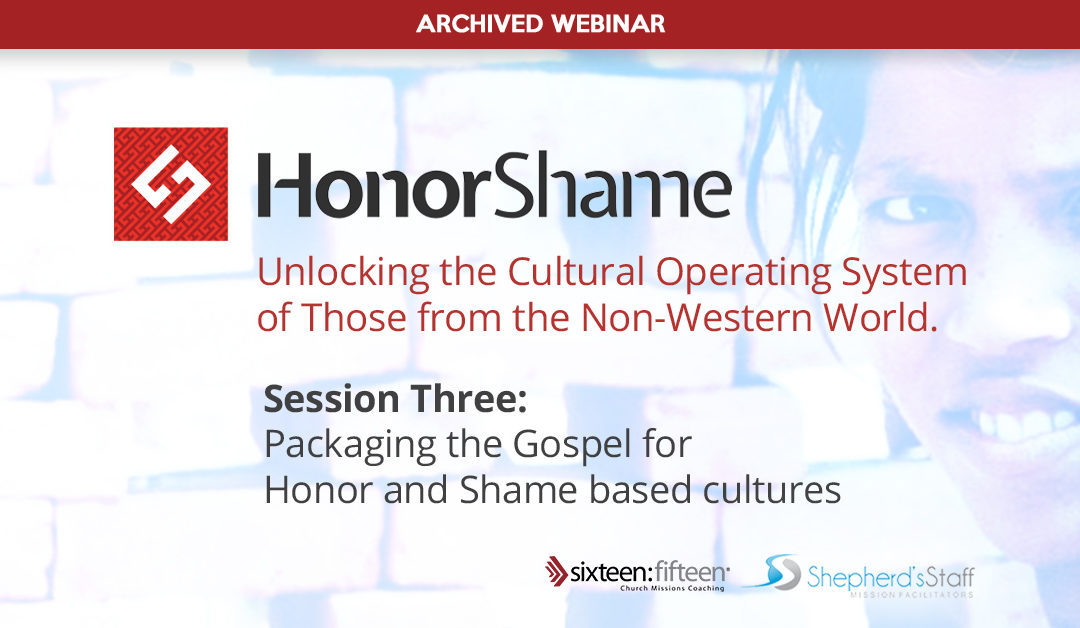 Honor and Shame: SESSION 3