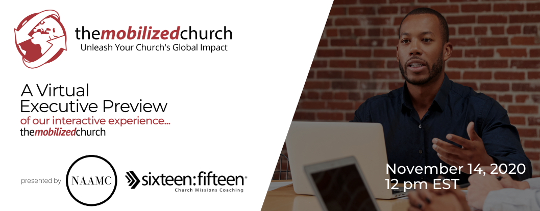 Unleash Your Church's Global Impact: The Mobilized Church Experience – Virtual Executive Preview