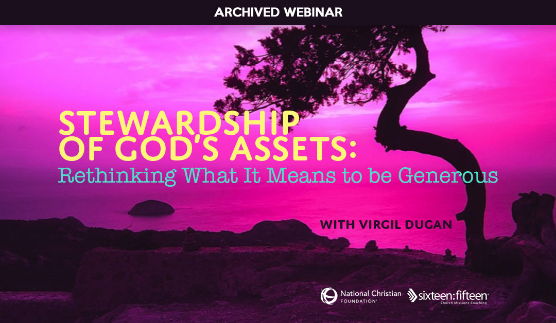 Stewardship  of God's Assets: Rethinking What It Means to be Generous