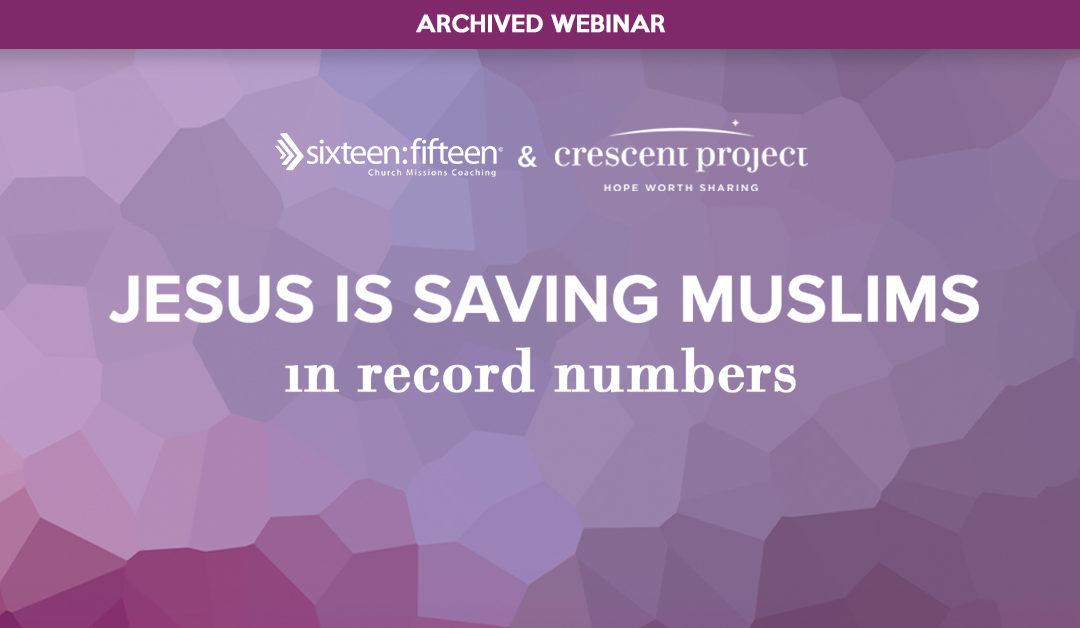 Jesus is Saving Muslims in Record Numbers