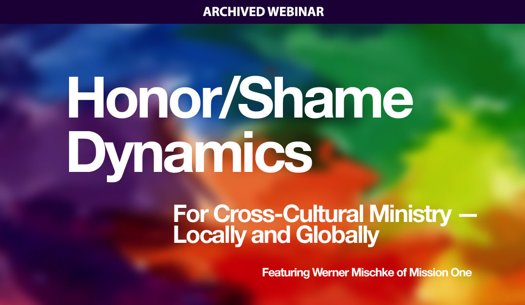 Honor/Shame Dynamics for Cross Cultural Ministry