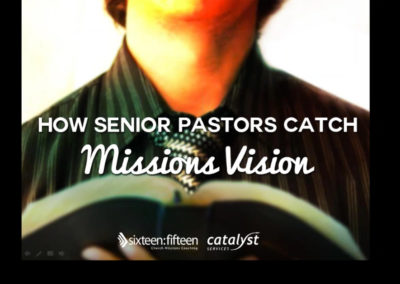 How Senior Pastors Catch Missions Vision