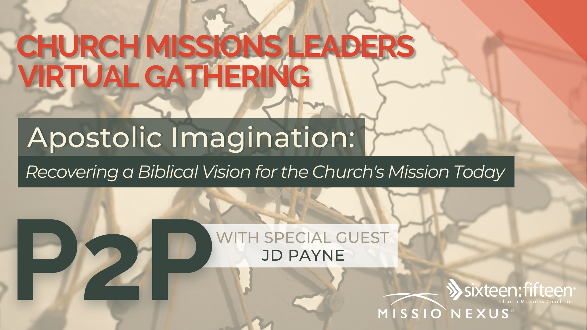 June 2, 2021 | P2P Gathering | Apostolic Imagination: Recovering a Biblical Vision for the Church's Mission Today