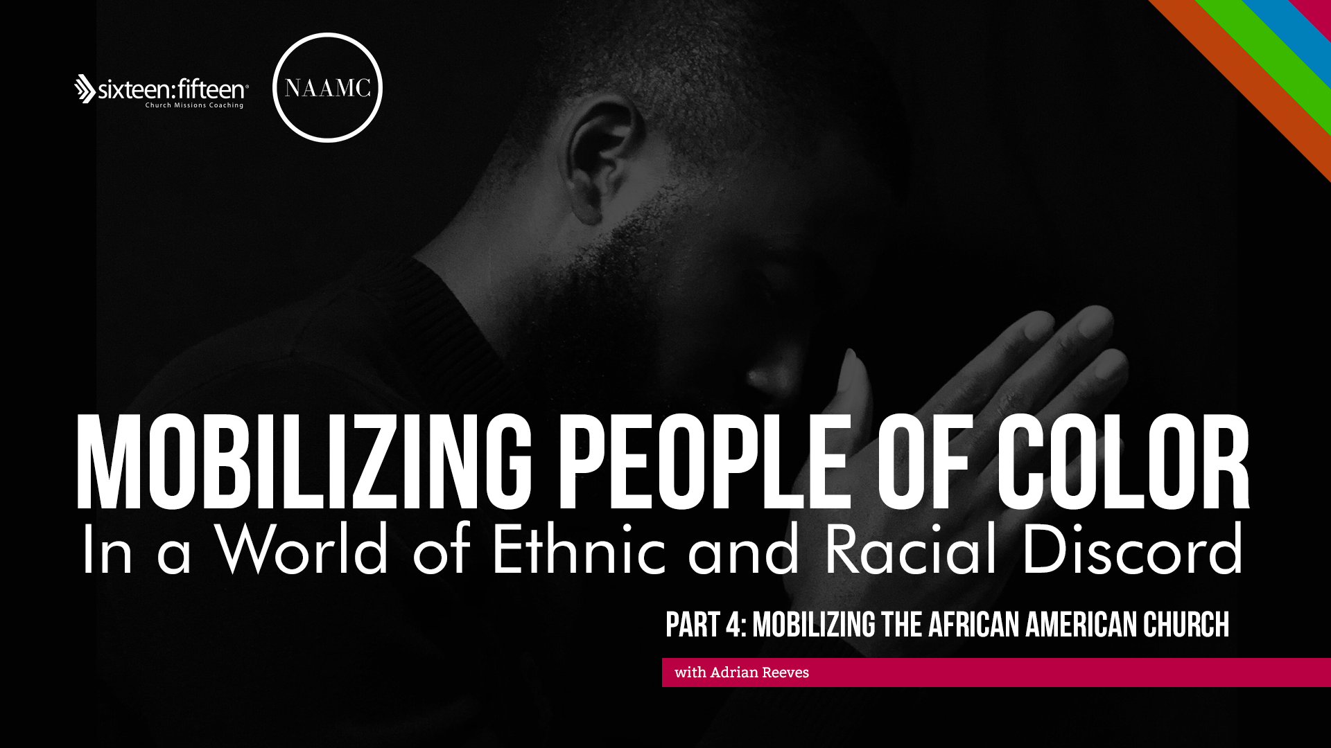 May 27, 2021 | Webinar | Part 4 Mobilizing POC: the African American Church