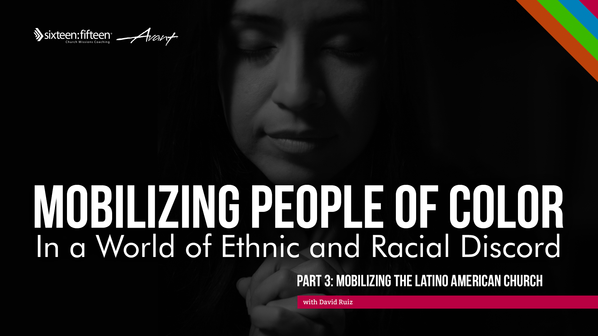 May 13, 2021 | Webinar | Part 3 Mobilizing POC: the Latino American Church