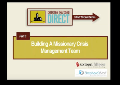 Churches Sending Direct – Part 3 Building A Missionary Crisis Management Team