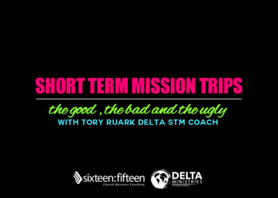 Short Term Mission Trips: The Good, The Bad and The Ugly