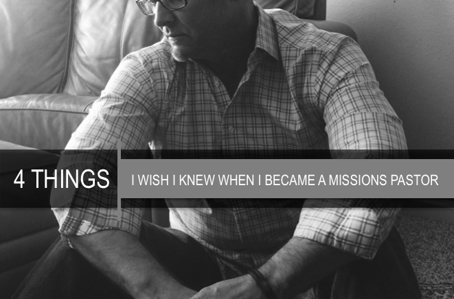 What I Wish I Knew When I Became a Missions Pastor