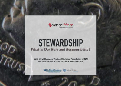 Stewardship: What Is Our Role and Responsibility?