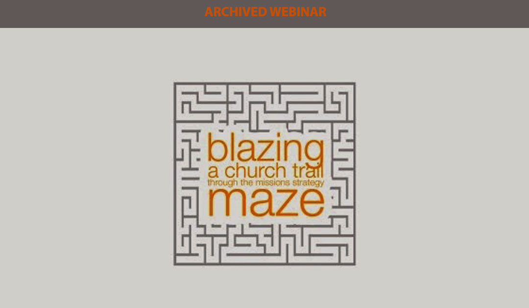 Blazing A Church Trail Through The Missions Strategy Maze