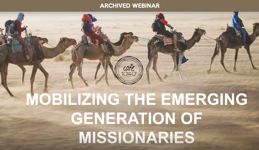 Mobilizing the Emerging Generation of Missionaries