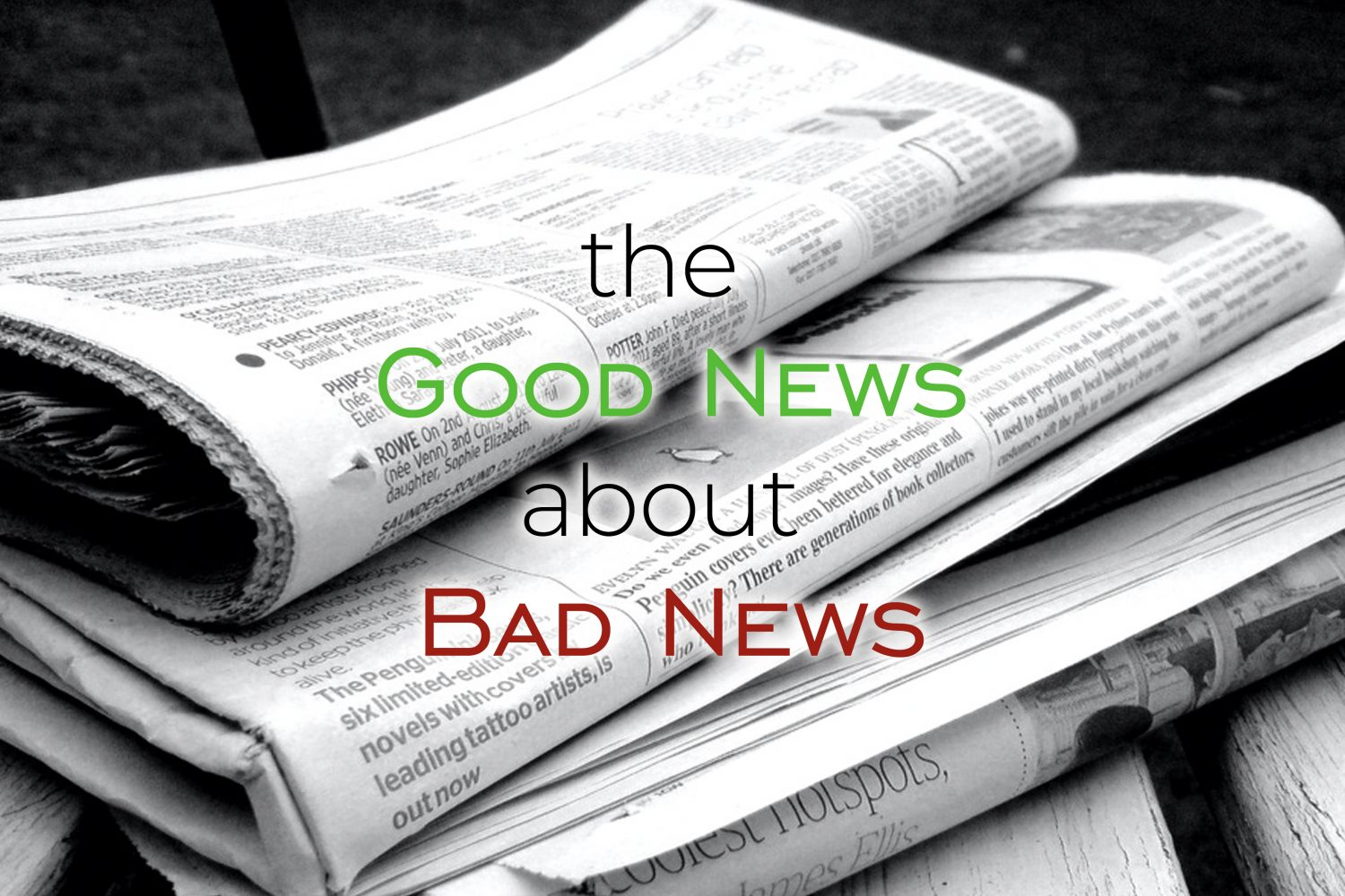 The Good News About Bad News