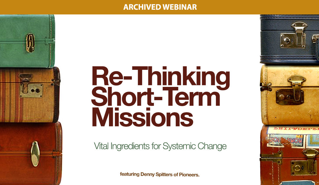 Re-Thinking Short Term Missions