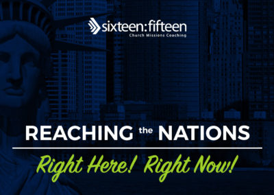 Reaching the Nations – Right Here! Right Now!